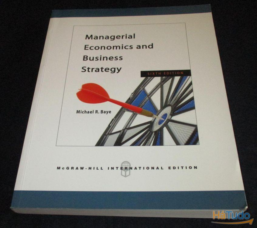Livro Managerial Economics and Business Strategy Michael Baye