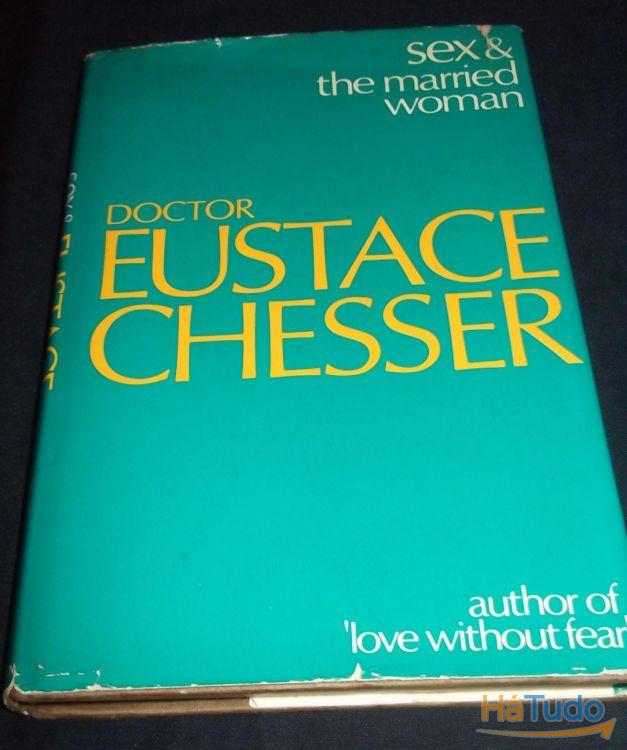 Livro Sex & Married Woman Dr Eustace Chesser 1968