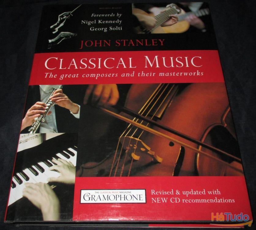 Livro Classical Music The Great Composers and their Masterworks John Stanley